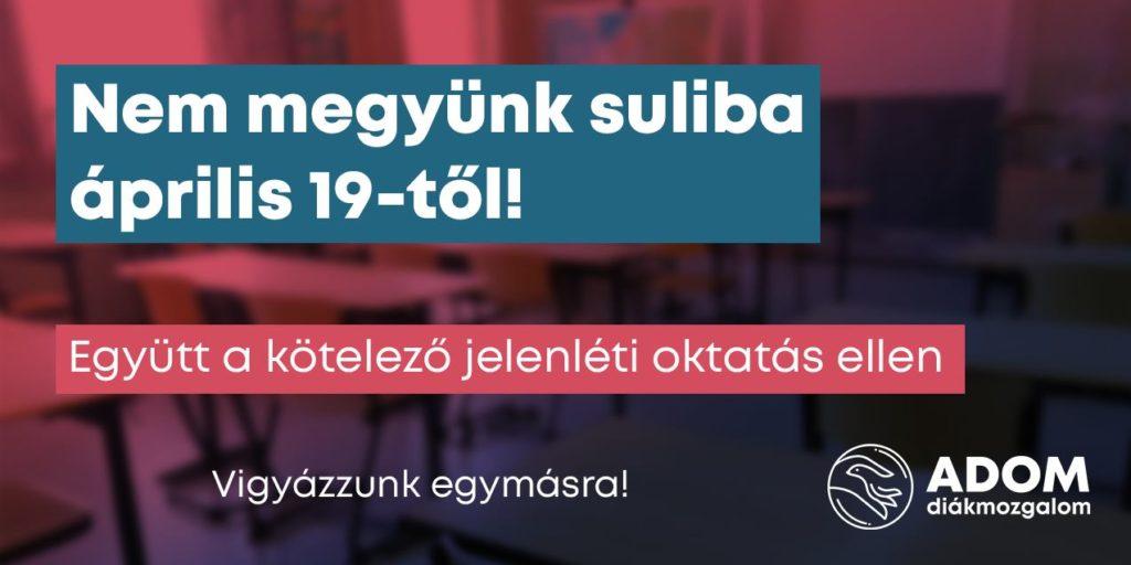 Phong trào của giới học sinh phản đối việc bắt buộc đến trường từ ngày 19/4 vì vẫn hàm chứa nhiều rủi ro - Ảnh: 24.hu